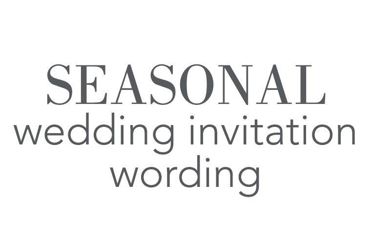 Seasonal Wedding Invitation Wording