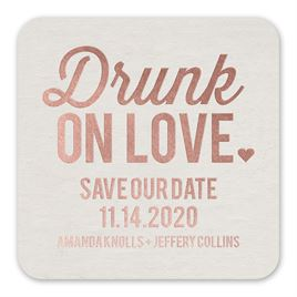 Drunk On Love - White - Foil Save the Date Coaster