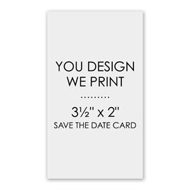 """You Design, We Print - 2"""" x 3 1/2"""" - Save the Date Card"""