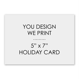 "You Design, We Print - 7"" x 5"" Horizontal - Holiday Card"